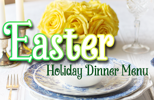 Image Text: Easter holiday dinner menu