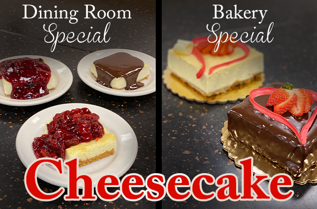 Bakery & Dining Room Cheesecake Special