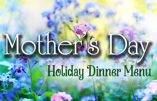 Image Text: Mother's Day Holiday Dinner Menu